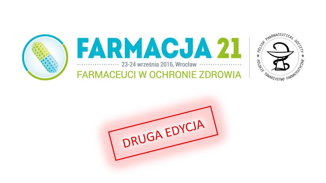 Farmacja 21. Farmaceuci w ochronie zdrowia. Pod patronatem Aptekarza Polskiego.