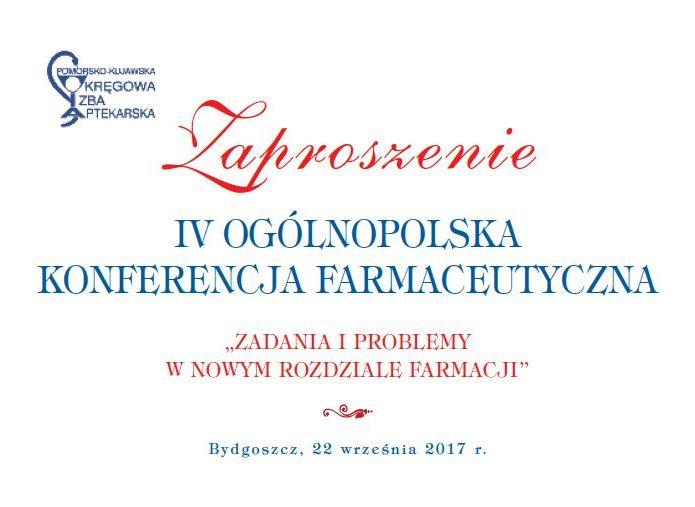 """IV Ogólnopolska Konferencja Farmaceutyczna """"Zadania i problemy w nowym rozdziale farmacji""""."""