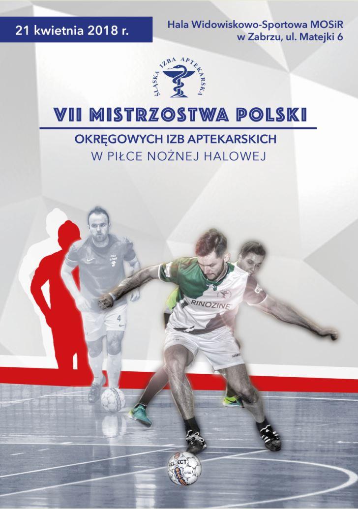 VII Mistrzostwa Polski Okręgowych Izb Aptekarskich w Piłce Nożnej Halowej. 21.04.2018.