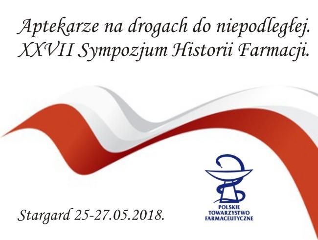 """Sympozjum """"Aptekarze na drogach do niepodległej"""". 25-27.05.2018."""
