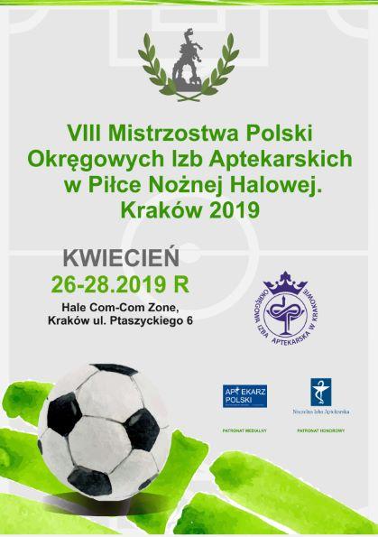 B. VIII Mistrzostwa Polski Okręgowych Izb Aptekarskich w Piłce Nożnej Halowej.